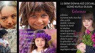 """11 Ekim """"Dünya Kız Çocukları Günü"""""""