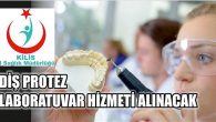 Diş Protez Laboratuvar Hizmeti Alınacak