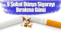 """Bugün """"Dünya Sigarayı Bırakma Günü"""""""